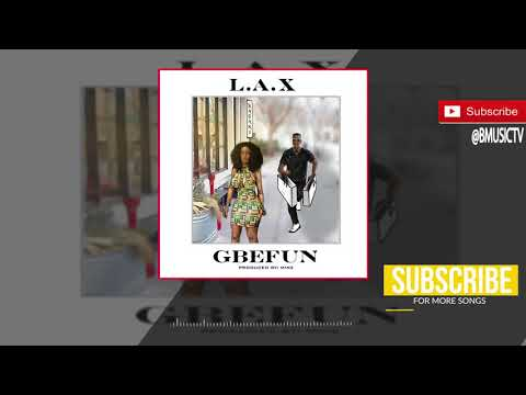 L.A.X - Gbefun (OFFICIAL AUDIO 2018)