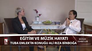 Ali Rıza Binboğa ve müzik hayatı - 01.09.2017 Tuba Emlek ile Bayram Sohbetleri