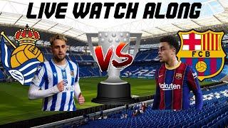Real Sociedad Vs. Barcelona LIVE WATCH ALONG