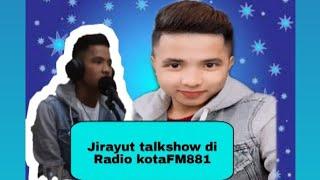 Jirayut talkshow di Radio ( KotaFM881 )