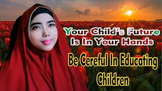 The Responsibilty  Of Parents Towards Their Children In Islam Law   Shofia Usman