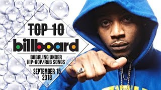 Top 10 • US Bubbling Under Hip-Hop/R&B Songs • September 15, 2018 | Billboard-Charts