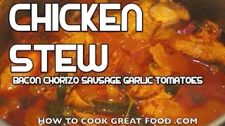 Chicken Stew Recipe With Bacon Chorizo Sausage & Tomato