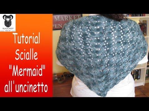 "Tutorial scialle ""Mermaid"" all'uncinetto (crochet shawl)"