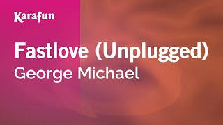 Karaoke Fastlove (Unplugged) - George Michael *