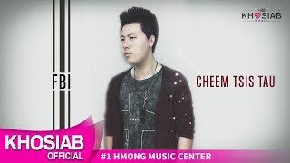 FBI (Yee Lee) - Cheem Tsis Tau (Audio Lyric COVER NOT ORIGINAL) 5.12.18
