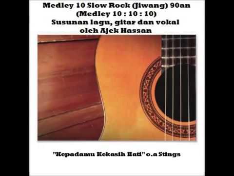 Ajek Hassan   Medley 10 Lagu Slow Rock Jiwang 90an Versi Akustik