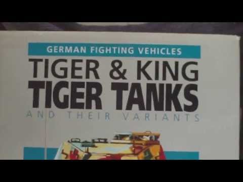 BOOK ,TIGER AND KING TIGER TANKS AND THEIR VARIANTS