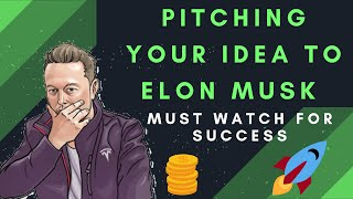 Elon Musk : Pitching your Start-up Idea / Business Plan to Elon Musk in (2019) (New)