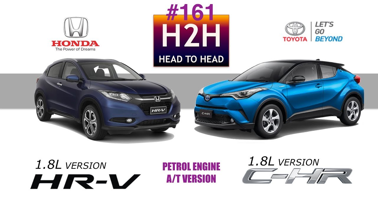 h2h 161 honda hr v vs toyota c hr 1 8l version youtube. Black Bedroom Furniture Sets. Home Design Ideas
