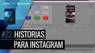 VEGAS PRO 14 #22 Historias para Instagram (Tutorial)