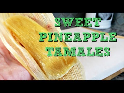 Sweet Pineapple Tamales Recipe | How To Make Tamales | Simply Mama Cooks
