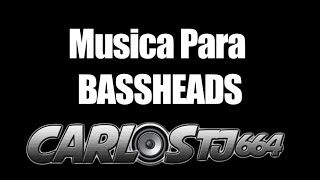 Musica Para BASSHEADS #2 - CarlosTj664