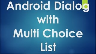 Android tutorial for beginners - 121 - Create a dialog with multi choice list.