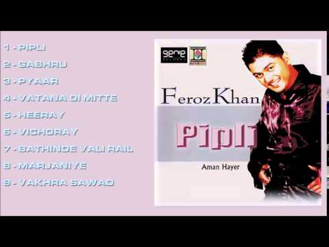 PIPLI - FEROZ KHAN & AMAN HAYER - FULL SONGS JUKEBOX
