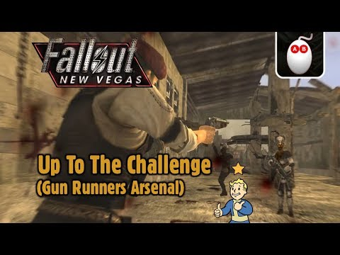 Up To The Challenge - Fallout New Vegas (Gun Runners Arsenal)