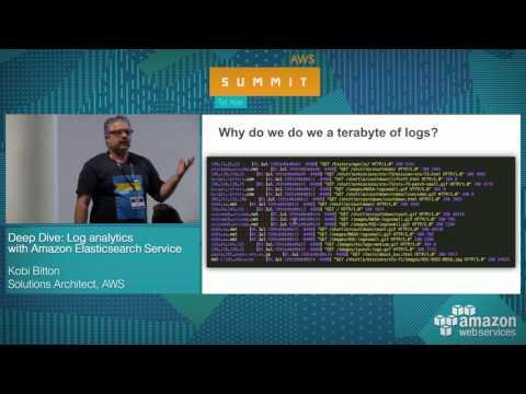 AWS Summit Tel Aviv 2017: Deep Dive: Log Analytics with Amazon Elasticsearch Service