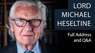 Lord Michael Heseltine | Full Address and Q&A | Oxford Union