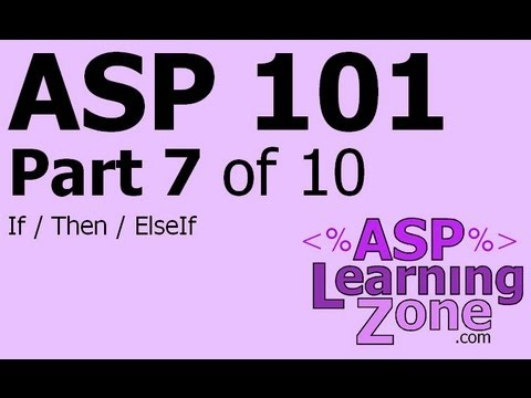 Active Server Pages Tutorial ASP 101 Part 07 of 10: If, Then, ElseIf