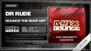 Dr Rude - Bounce the Roof Off (Official HQ Preview)