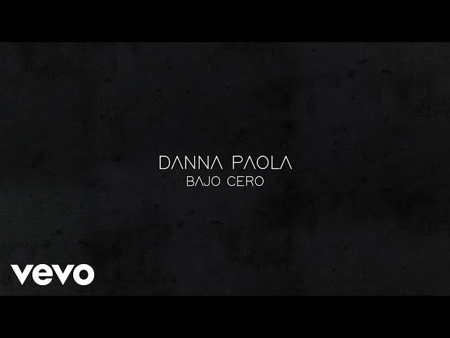 Danna Paola - Bajo Cero (Lyric Video)