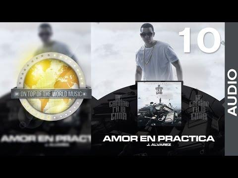 J Alvarez - Amor en Practica | Track 10 [Audio]