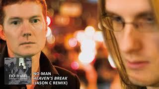 No-Man - Heaven's Break (Jason C Remix)