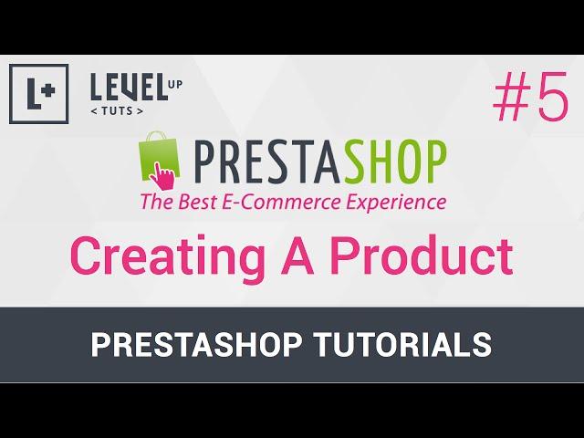 PrestaShop Tutorials #5 - Creating A Product