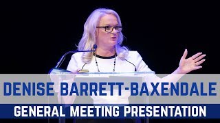 PRESENTATION: DENISE BARRETT-BAXENDALE AT THE GENERAL MEETING