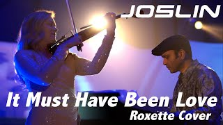 It Must Have Been Love - Joslin - Roxette Cover 2020