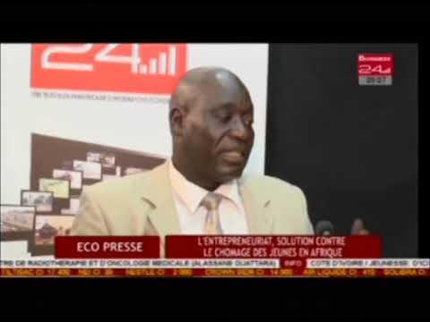 Business 24 | Eco Presse - l'entrepreneuriat, solution contre le chomage des jeunes en Afrique