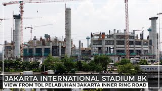 Jakarta International Stadium - Progres Stadion BMW JIS Terbaru (POCO F2 PRO 8K Video)~ Walking Tour