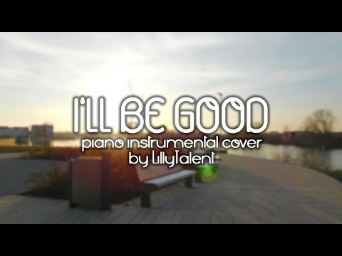 I'LL BE GOOD - Jaymes Young (Piano Cover Instrumental)