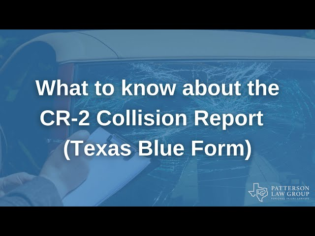 What to know about the CR-2 Collision Report – Texas Blue Form | Patterson Law Group