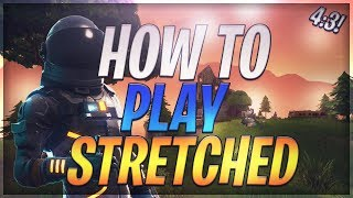 How To Get Stretched In Fortnite! (1440x1080 & More)