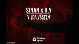 Sinan ft. DY - Vilda Västen (Tach Tach) Remix