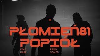 Płomień 81 - Popiół feat. Kabe (prod. Szwed)