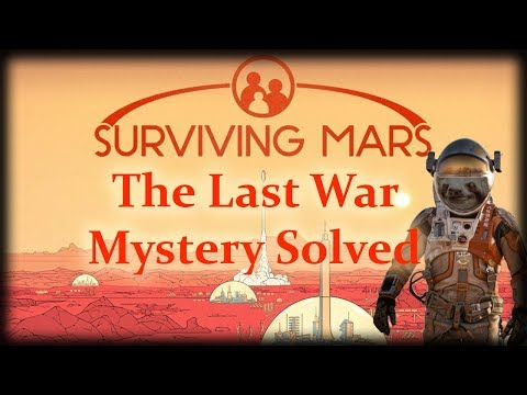 "Surviving Mars ""The Last War"" Mystery Solved!"