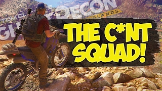 THE C*NT SQUAD!   Ghost Recon: Wildlands Gameplay & Funny Moments #2 (Closed Beta)