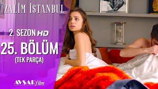 Zalim İstanbul 25. Bölüm (Tek Parça) HD