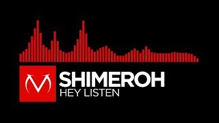 [DnB] - Shimeroh - Hey Listen [Free Download]