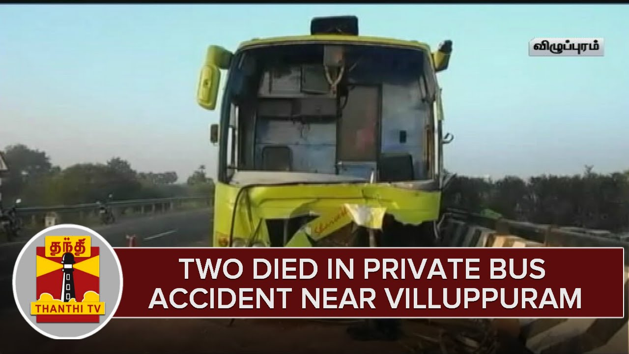 Two Dead in Private Bus Accident Near Ulundurpet (Villupuram) - Thanthi TV