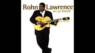 ROHN LAWRENCE - Spend A Little Time.