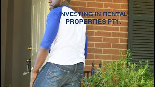 INVESTING IN RENTAL PROPERTIES PT.1