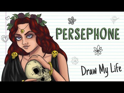 PERSEPHONE | Draw My Life