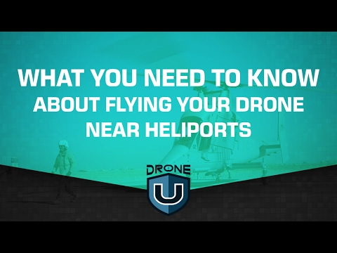 What you need to know about flying your drone near heliports