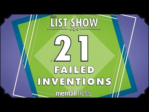 21 Failed Inventions - mental_floss List Show Ep. 324
