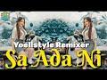 Lagu Acara Rmx Terbaru Sa Ada Ni Mix By Yoellstyle Remixer  Mp3 - Mp4 Download
