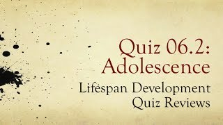 PSY 1100, Ch. 06: Adolescence / Review of Quiz 2