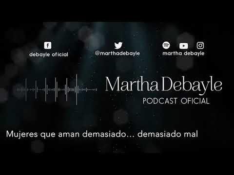 Mujeres que aman demasiado… demasiado mal, con Aura Medina | Martha Debayle